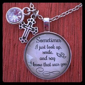 Jewelry - I just look up, smile, & say I know that was u